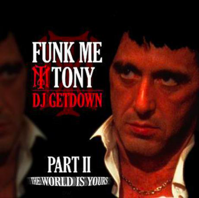 Dj Getdown Funk Me Tony Part 2